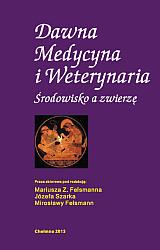 """okładka książki """"Dawna Medycyna i Weterynaria. Środowisko a zwierzę."""""""