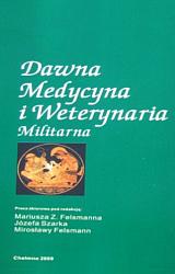 """okładka książki """"Dawna Medycyna i Weterynaria Militarna"""""""